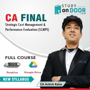 CA Final Strategic Cost Management and Performance Evaluation (SCMPE) by CA Ashish Kalra