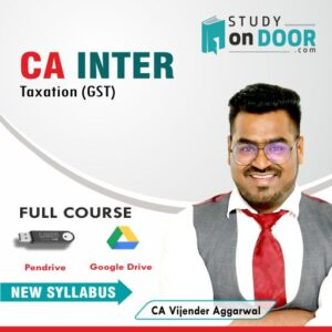 CA Intermediate Taxation (GST) by CA Vijender Aggarwal