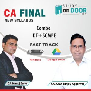 CA Final Combo (IDT-SCMPE) Fast Track by CA Manoj Batra & CA Sanjay Aggarwal