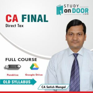 CA Final DT Old Syllabus by CA Satish Mangal