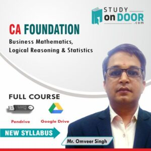 CA Foundation Business Mathematics, Logical Reasoning & Statistics by Omveer Singh