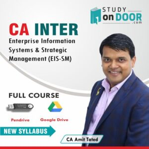 CA Intermediate Enterprise Information Systems & Strategic Management (EIS-SM) by CA Amit Tated