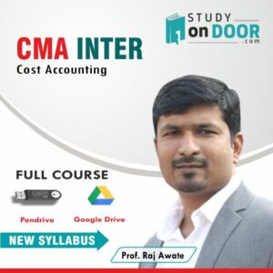 CMA Intermediate Cost Accounting by Prof. Raj Awate