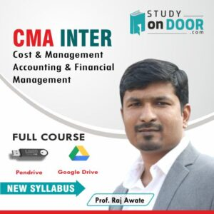 CMA Intermediate Cost & Management Accounting & Financial Management (CMAFM) by Prof. Raj Awate
