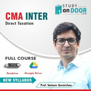 CMA Intermediate Direct Taxation by Prof. Saleem Quraishee