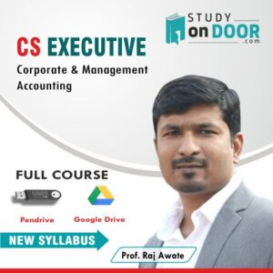 CS Executive Corporate & Management Accounting (CMA) by Prof. Raj Awate