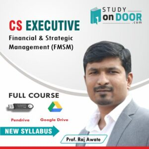 CS Executive Financial Management & Strategic Management (FMSM) by Prof. Raj Awate