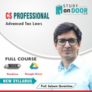 CS Professional Advanced Tax Laws by Prof. Saleem Quraishee