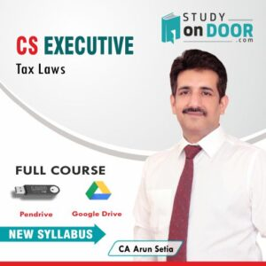 CS Executive Tax Laws by CA Arun Setia